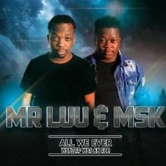 Mr Luu X MSK - Uphambene Ft. Professor & Nelz